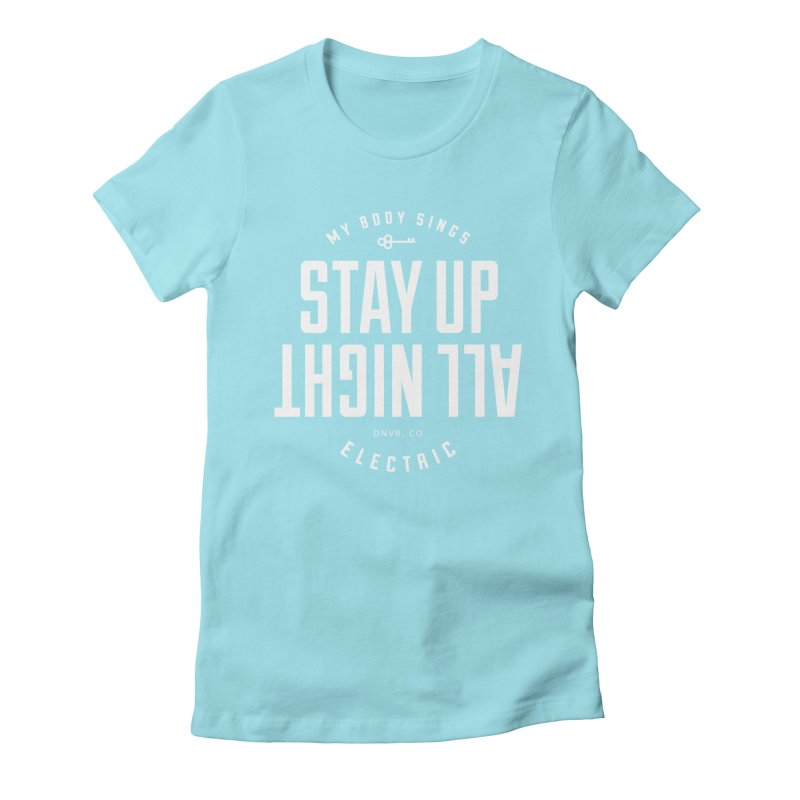 Up All Night (White) Women's Fitted T-Shirt by My Body Sings Electric Merch   Shop Men, Women, an