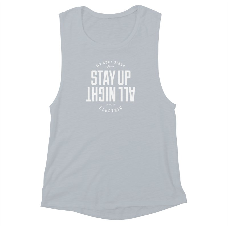 Up All Night (White) Women's Muscle Tank by My Body Sings Electric Merch | Shop Men, Women, an