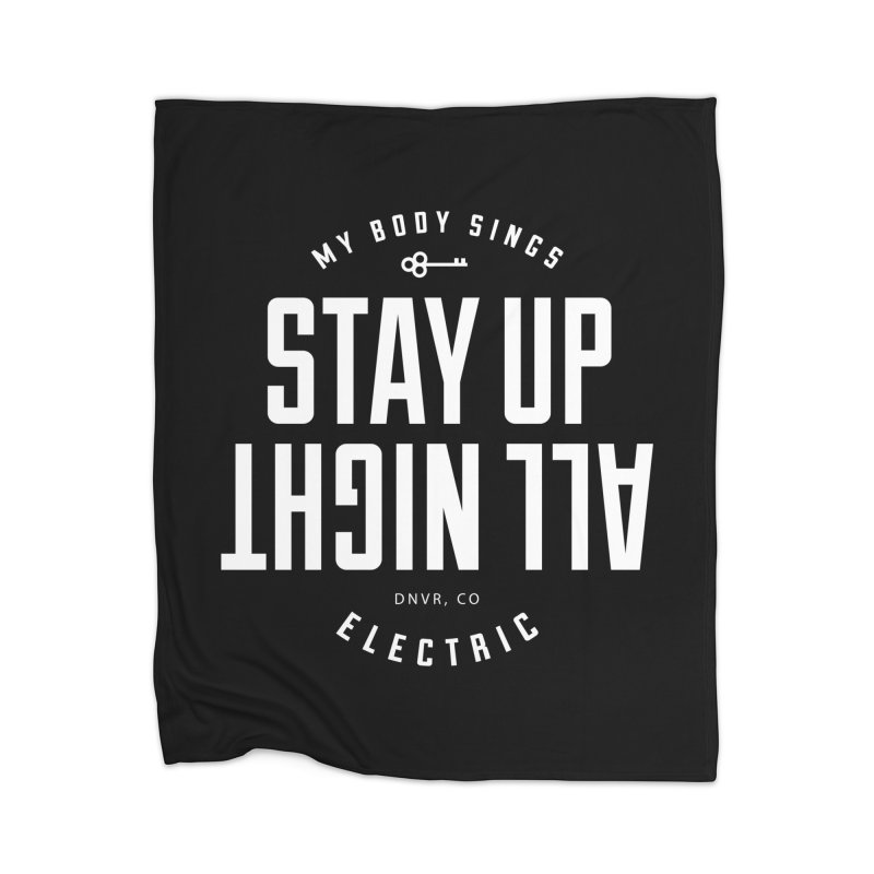 Up All Night (White) Home Blanket by My Body Sings Electric Merch | Shop Men, Women, an
