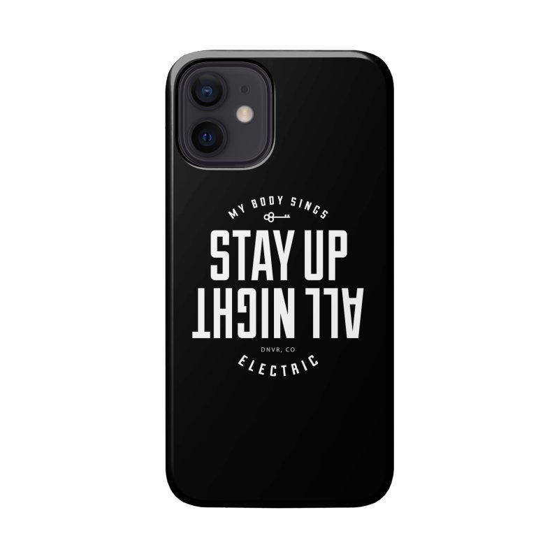 Up All Night (White) Accessories Phone Case by My Body Sings Electric Merch | Shop Men, Women, an
