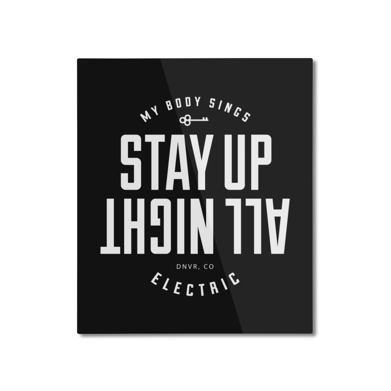 Up All Night (White) Home Mounted Aluminum Print by My Body Sings Electric Merch | Shop Men, Women, an