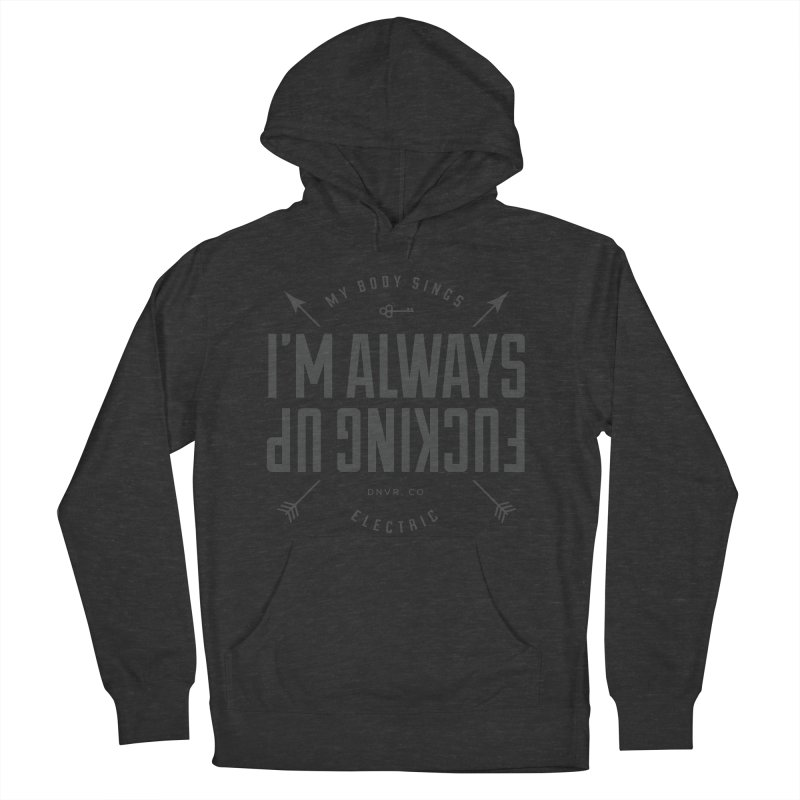 Clumsy Mess Men's French Terry Pullover Hoody by My Body Sings Electric Merch | Shop Men, Women, an