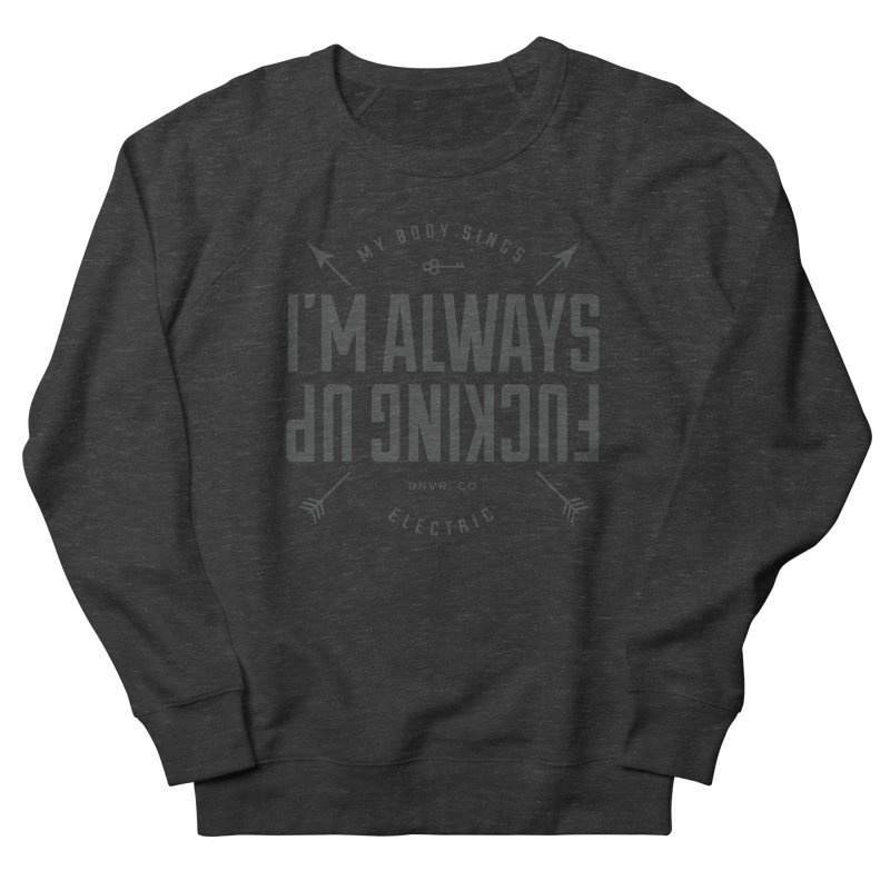 Clumsy Mess in Men's French Terry Sweatshirt Smoke by My Body Sings Electric Merch | Shop Men, Women, an