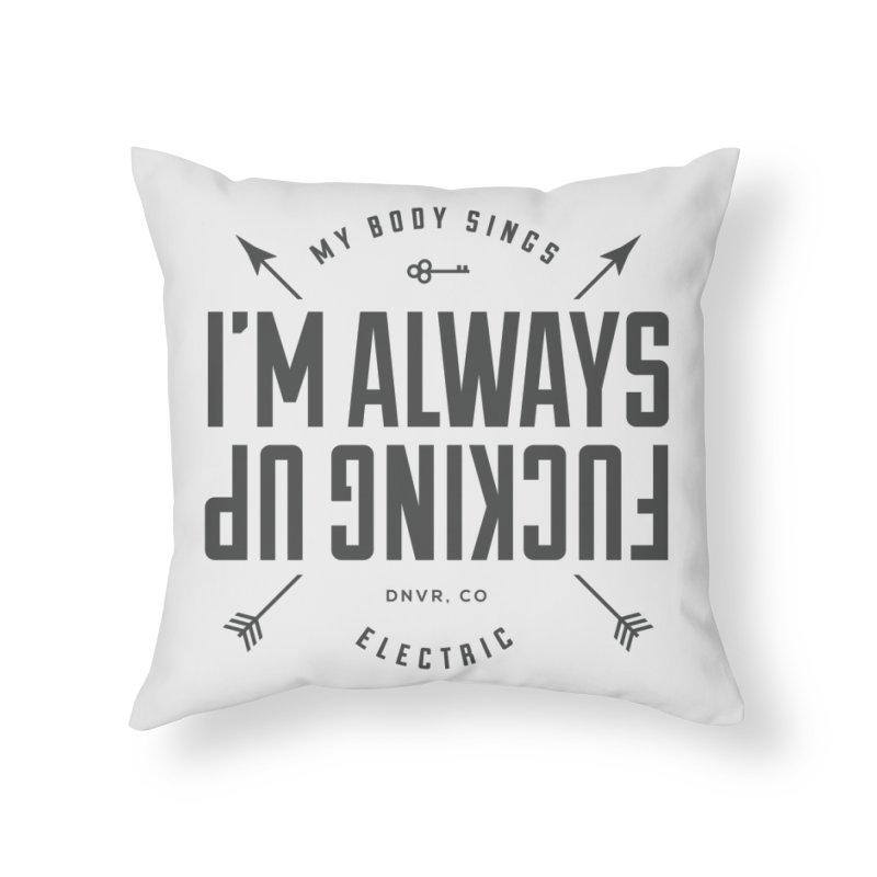 Clumsy Mess Home Throw Pillow by My Body Sings Electric Merch | Shop Men, Women, an