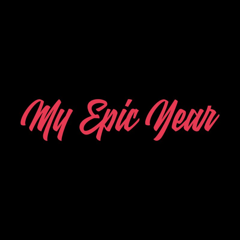 My Epic Year - Collection by My Epic Year