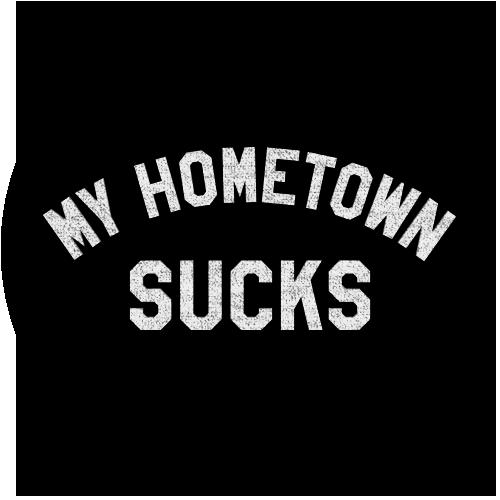 My Hometown Sucks Logo