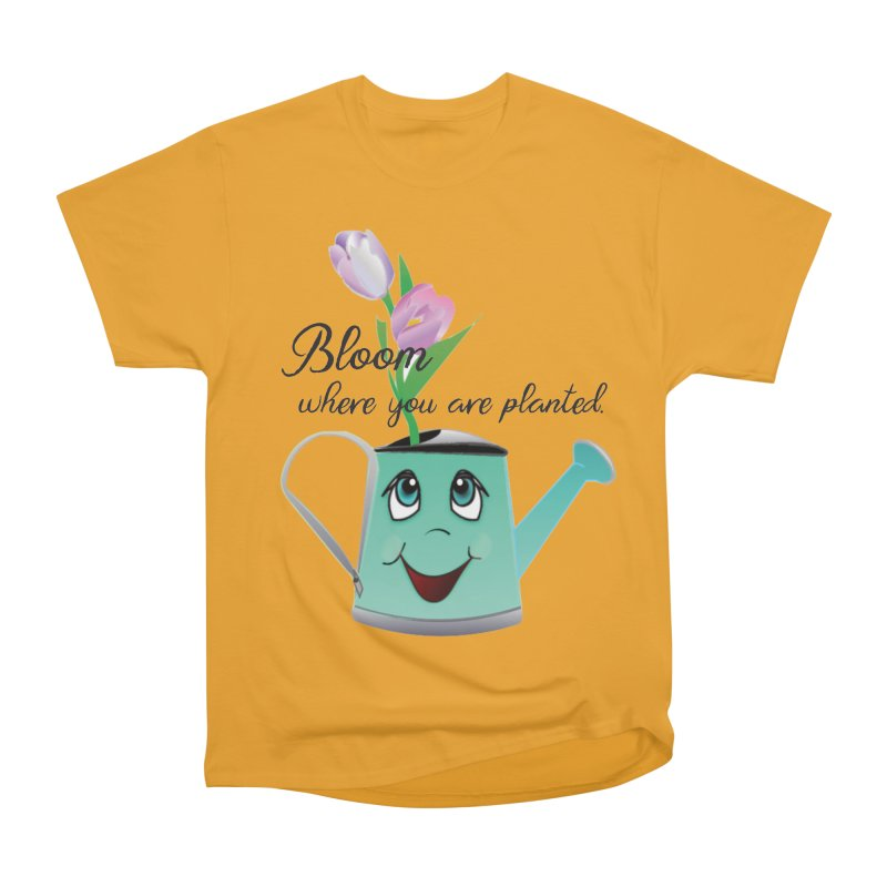 Bloom where you are planted. Women's Heavyweight Unisex T-Shirt by MyInspirationalGifts Artist Shop