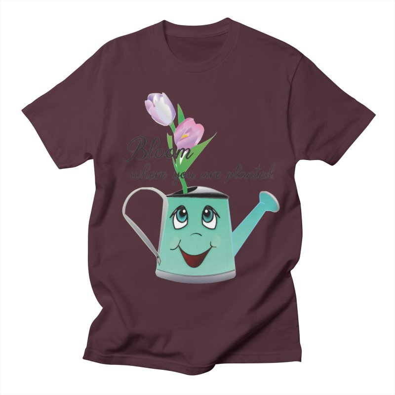 Bloom where you are planted. Women's Regular Unisex T-Shirt by MyInspirationalGifts Artist Shop