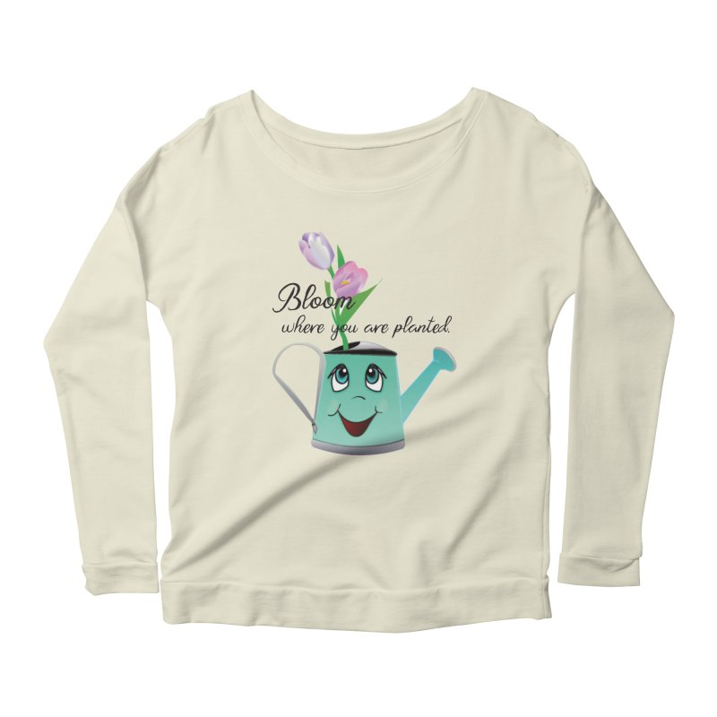 Bloom where you are planted. Women's Scoop Neck Longsleeve T-Shirt by MyInspirationalGifts Artist Shop