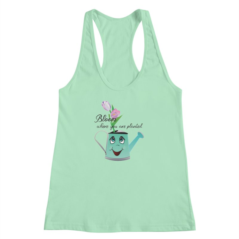 Bloom where you are planted. Women's Racerback Tank by MyInspirationalGifts Artist Shop