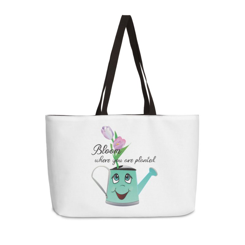 Bloom where you are planted. Accessories Weekender Bag Bag by MyInspirationalGifts Artist Shop