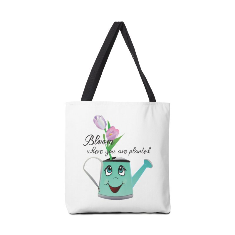 Bloom where you are planted. Accessories Tote Bag Bag by MyInspirationalGifts Artist Shop