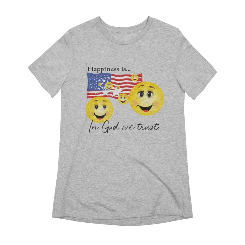 Happiness is... Women's Extra Soft T-Shirt by MyInspirationalGifts Artist Shop