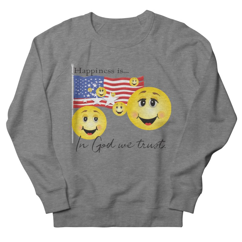 Happiness is... Women's French Terry Sweatshirt by MyInspirationalGifts Artist Shop