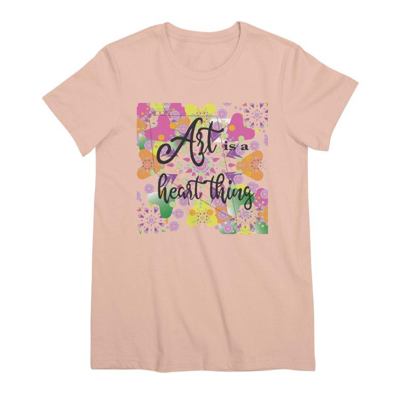 Art is a Heart Thing Women's Premium T-Shirt by MyInspirationalGifts Artist Shop