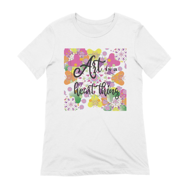 Art is a Heart Thing Women's Extra Soft T-Shirt by MyInspirationalGifts Artist Shop
