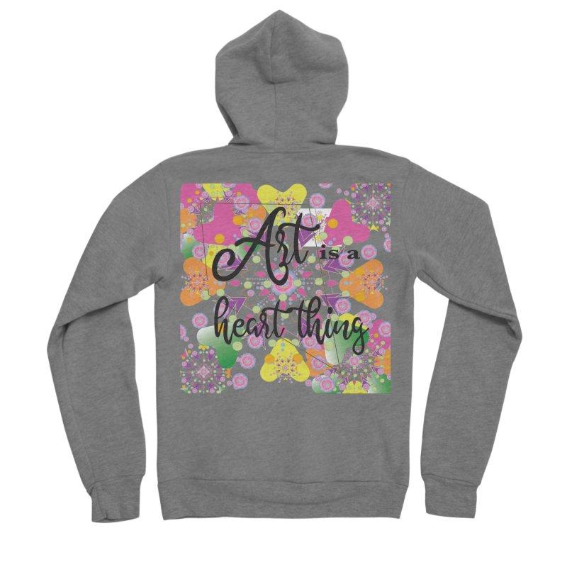 Art is a Heart Thing Women's Sponge Fleece Zip-Up Hoody by MyInspirationalGifts Artist Shop
