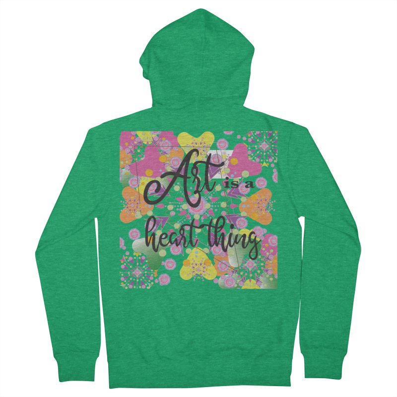 Art is a Heart Thing Women's French Terry Zip-Up Hoody by MyInspirationalGifts Artist Shop