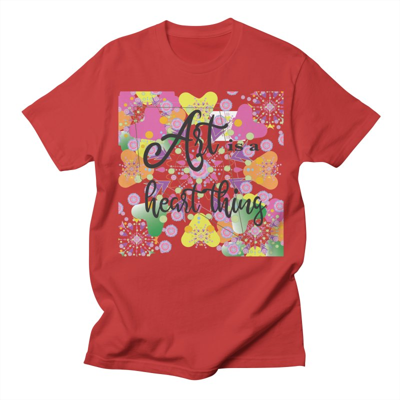 Art is Women's Regular Unisex T-Shirt by MyInspirationalGifts Artist Shop