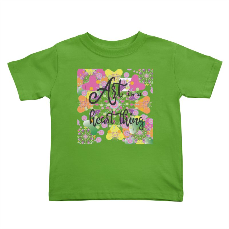 Art is a Heart Thing Kids Toddler T-Shirt by MyInspirationalGifts Artist Shop