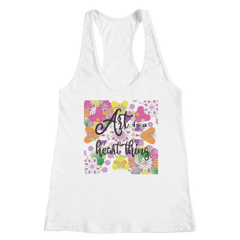 Art is a Heart Thing Women's Racerback Tank by MyInspirationalGifts Artist Shop