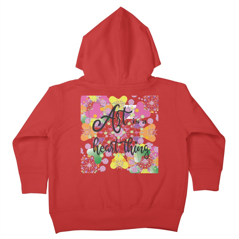 Art is a Heart Thing Kids Toddler Zip-Up Hoody by MyInspirationalGifts Artist Shop
