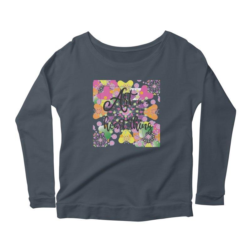 Art is Women's Scoop Neck Longsleeve T-Shirt by MyInspirationalGifts Artist Shop