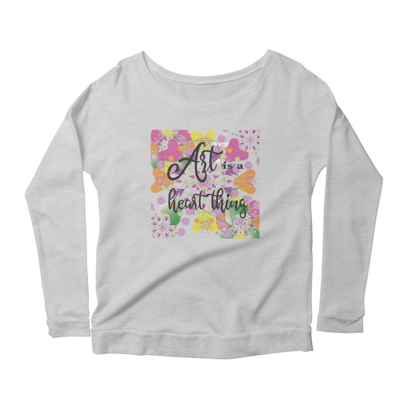 Art is a Heart Thing Women's Scoop Neck Longsleeve T-Shirt by MyInspirationalGifts Artist Shop