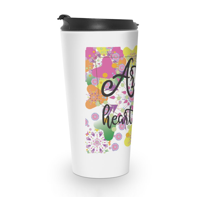 Art is a Heart Thing Accessories Travel Mug by MyInspirationalGifts Artist Shop