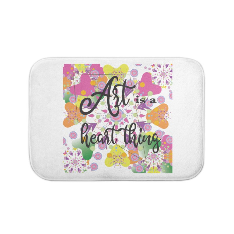 Art is a Heart Thing Home Bath Mat by MyInspirationalGifts Artist Shop