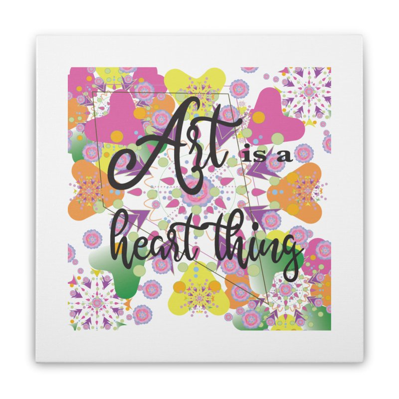 Art is Home Stretched Canvas by MyInspirationalGifts Artist Shop