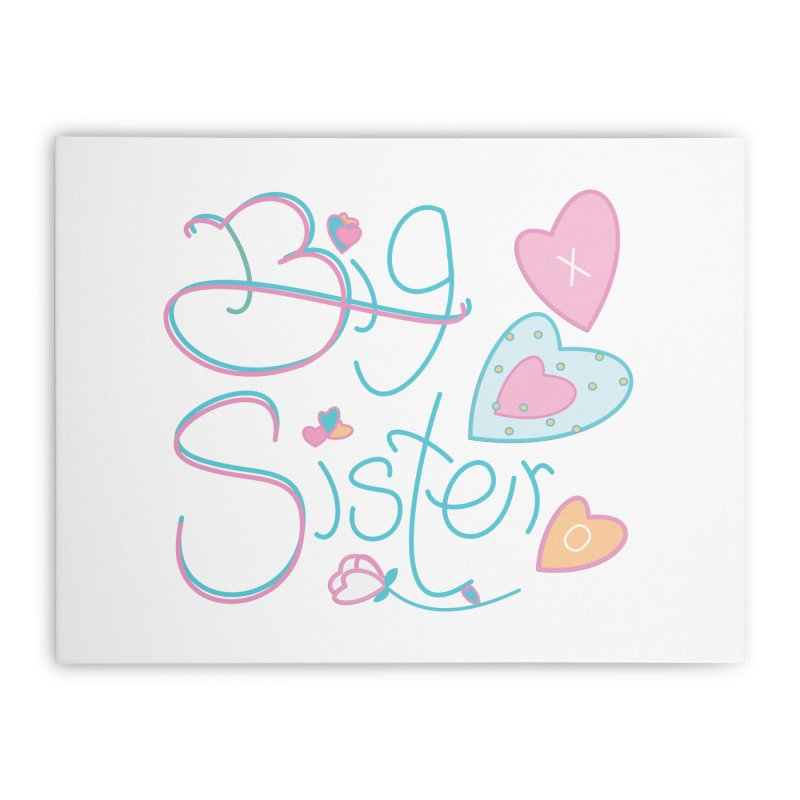 Big Sister Home Stretched Canvas by MyInspirationalGifts Artist Shop