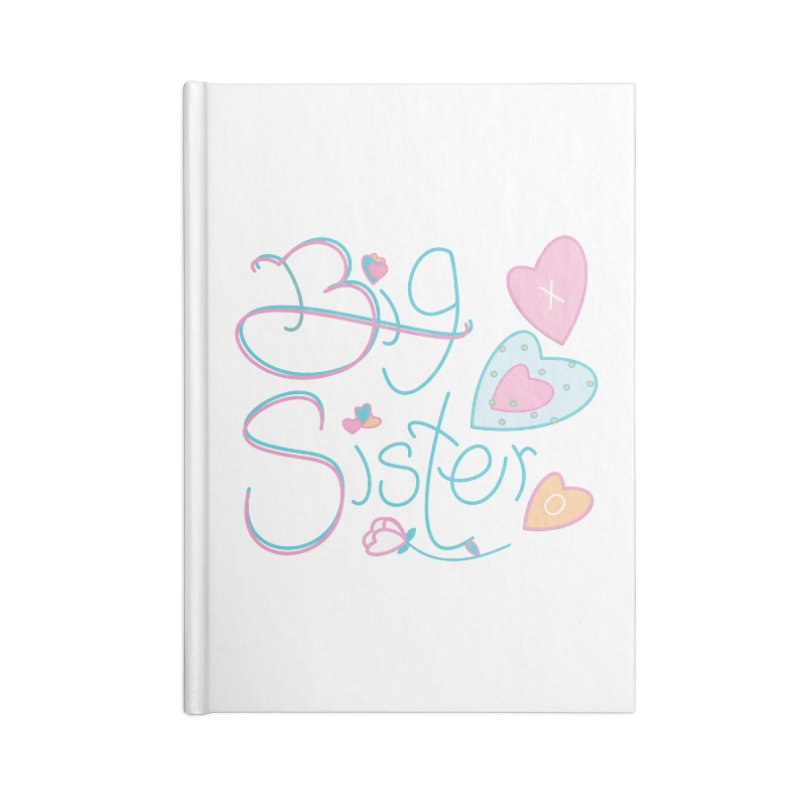 Big Sister Accessories Lined Journal Notebook by MyInspirationalGifts Artist Shop