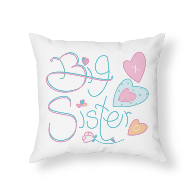 Big Sister Home Throw Pillow by MyInspirationalGifts Artist Shop