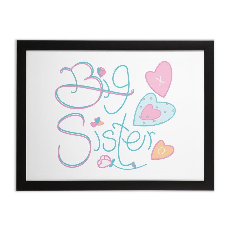 Big Sister Home Framed Fine Art Print by MyInspirationalGifts Artist Shop