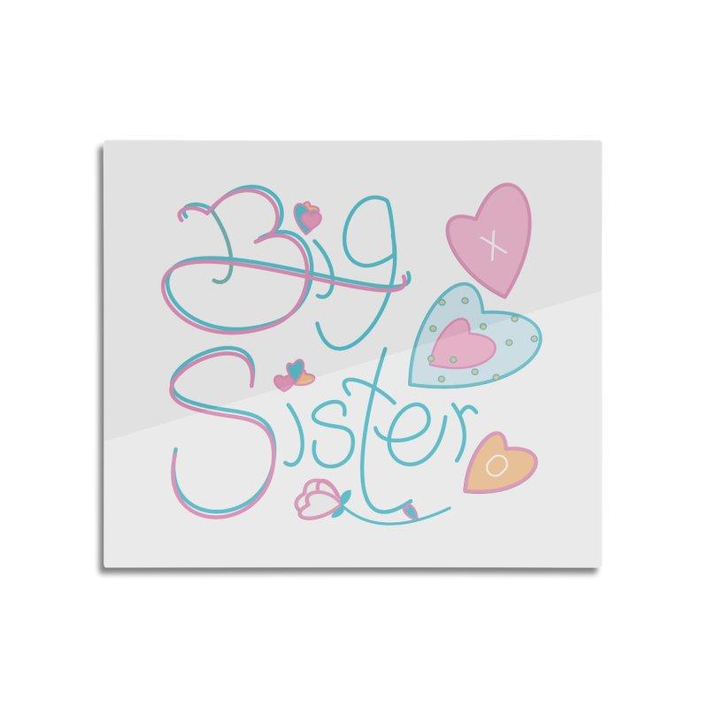 Big Sister Home Mounted Acrylic Print by MyInspirationalGifts Artist Shop