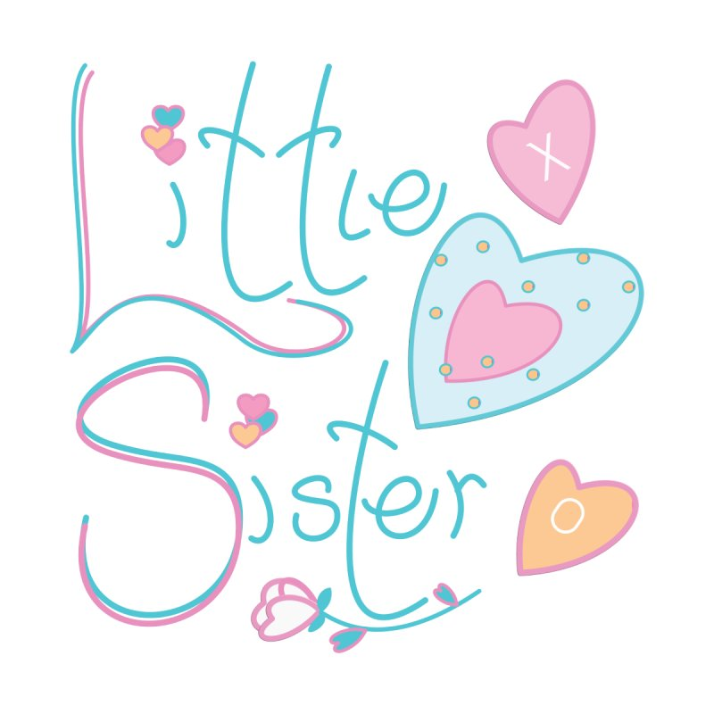 Little Sister by MyInspirationalGifts Artist Shop