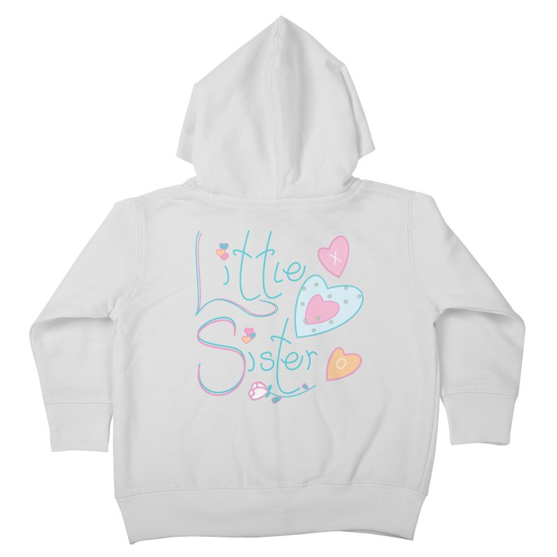 Little Sister Kids Toddler Zip-Up Hoody by MyInspirationalGifts Artist Shop