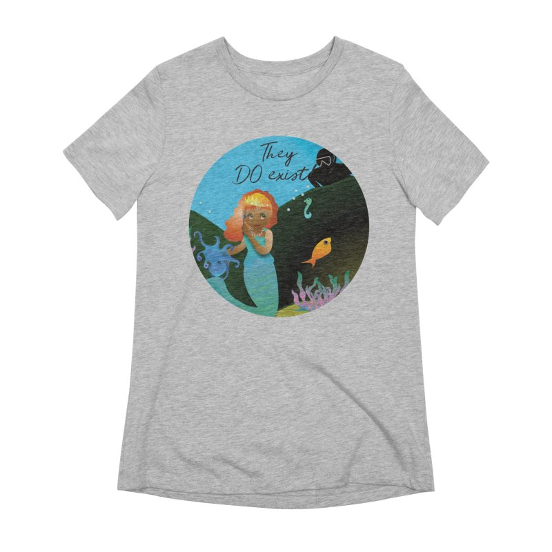 They DO Exist Women's Extra Soft T-Shirt by MyInspirationalGifts Artist Shop