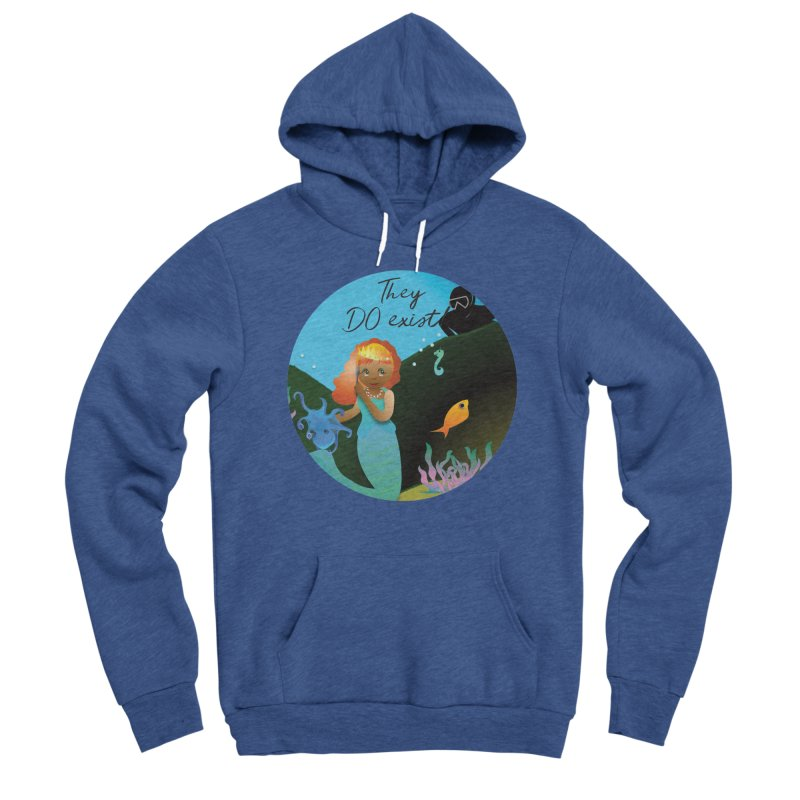 They DO Exist Women's Sponge Fleece Pullover Hoody by MyInspirationalGifts Artist Shop