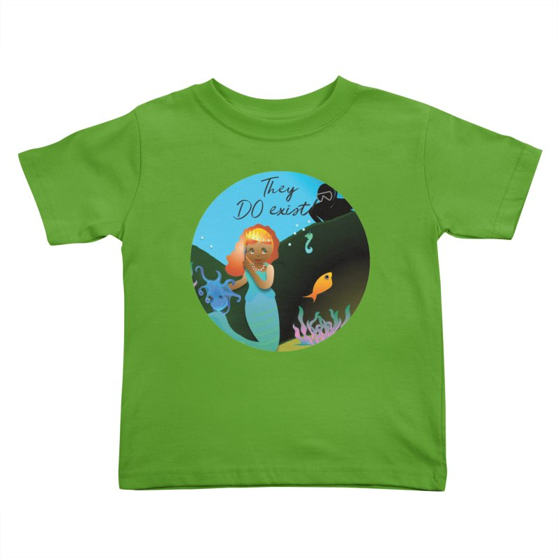 They DO Exist Kids Toddler T-Shirt by MyInspirationalGifts Artist Shop