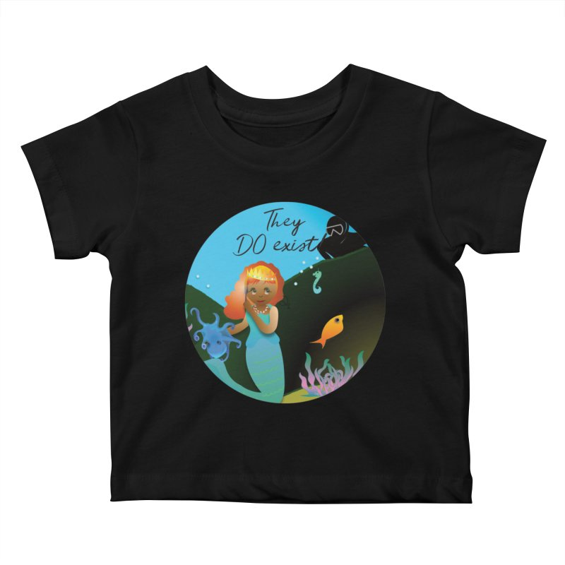 They DO Exist Kids Baby T-Shirt by MyInspirationalGifts Artist Shop