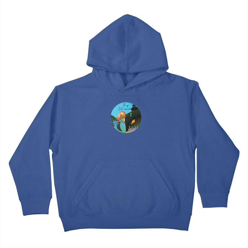 They DO Exist Kids Pullover Hoody by MyInspirationalGifts Artist Shop