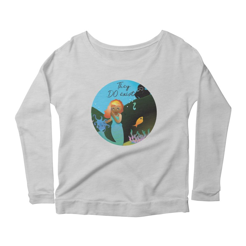 They DO Exist Women's Scoop Neck Longsleeve T-Shirt by MyInspirationalGifts Artist Shop