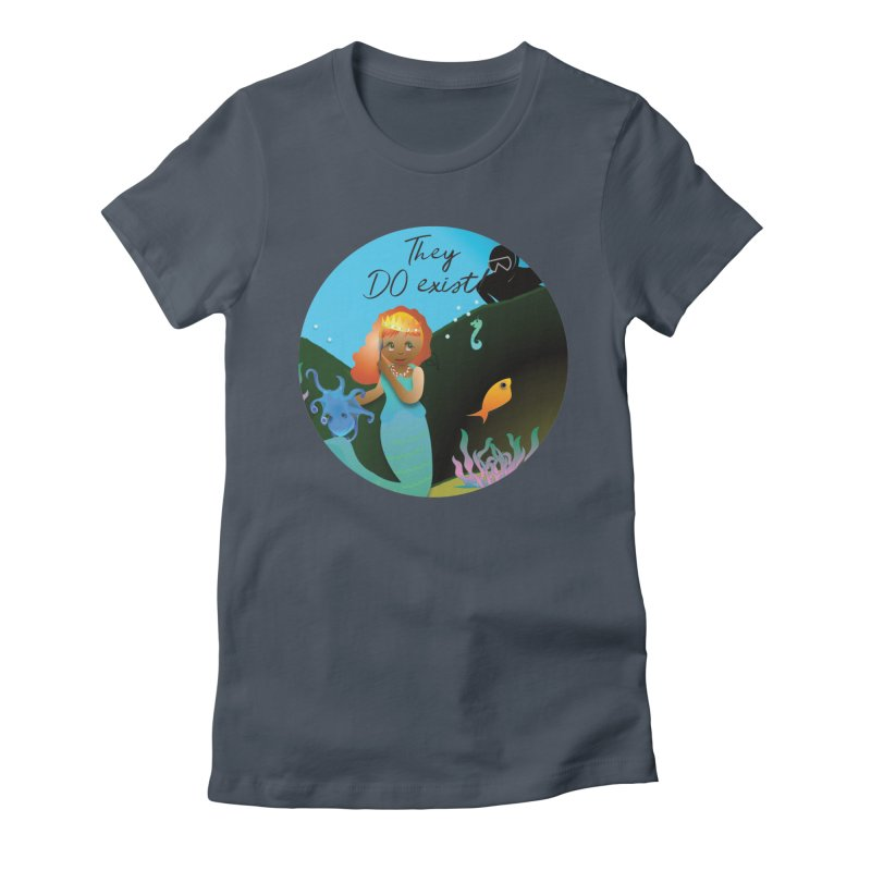 They DO Exist Women's T-Shirt by MyInspirationalGifts Artist Shop