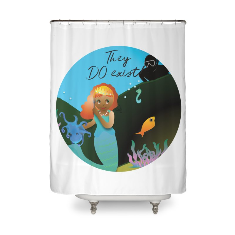 They DO Exist Home Shower Curtain by MyInspirationalGifts Artist Shop