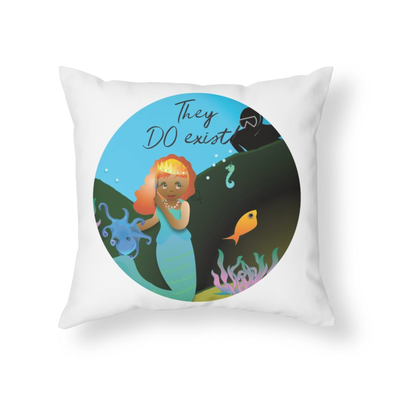They DO Exist Home Throw Pillow by MyInspirationalGifts Artist Shop