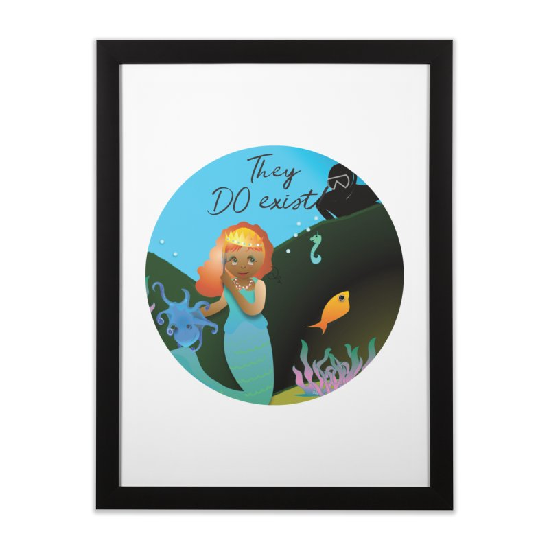 They DO Exist Home Framed Fine Art Print by MyInspirationalGifts Artist Shop