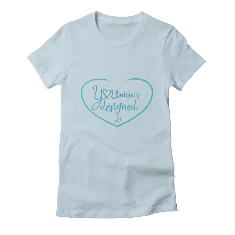 Designed to be YOU and Unique Women's T-Shirt by MyInspirationalGifts Artist Shop