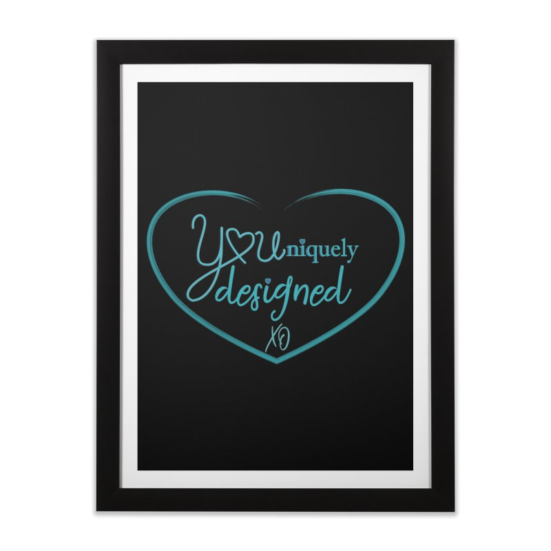 Designed to be YOU and Unique Home Framed Fine Art Print by MyInspirationalGifts Artist Shop